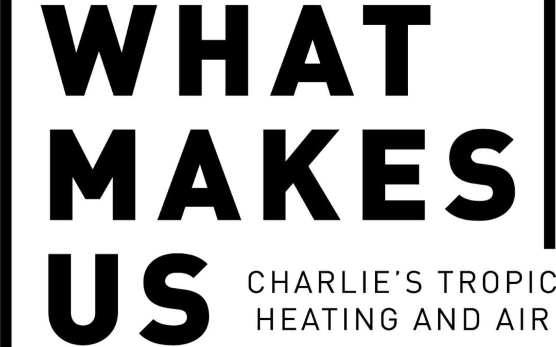 What Makes Us Charlie's Tropic