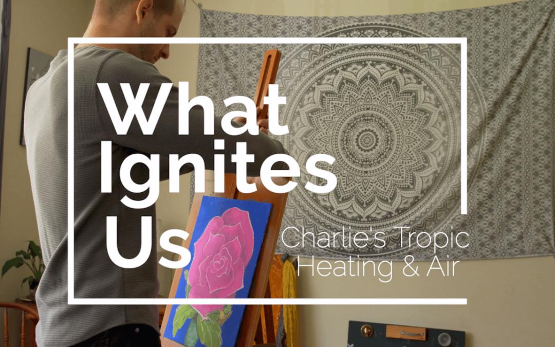 What Ignites Us